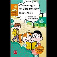 Cómo arreglar un libro mojado (El Barco de Vapor Naranja) (Spanish Edition)