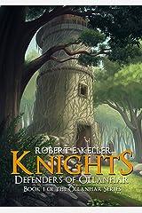 Knights: Defenders of Ollanhar (Ollanhar Series Book 1) Kindle Edition