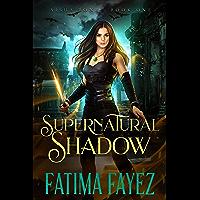 Supernatural Shadow: An Urban Fantasy Novel (Aisha Bone Book 1)