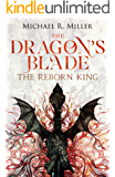 The Dragon's Blade: The Reborn King (English Edition)