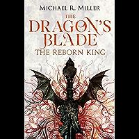 The Dragon's Blade: The Reborn King (English Edition)