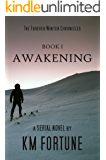 Awakening (Volume 1) (The Forever Winter Chronicles)