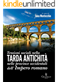 Tensioni sociali nella Tarda Antichità nelle province occidentali dell'Impero romano (Saggistica)