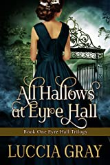 All Hallows at Eyre Hall: The Breathtaking Sequel to Jane Eyre (The Eyre Hall Trilogy Book 1) Kindle Edition
