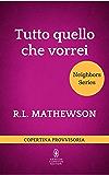 Tutto quello che vorrei (Neighbors Series Vol. 6)