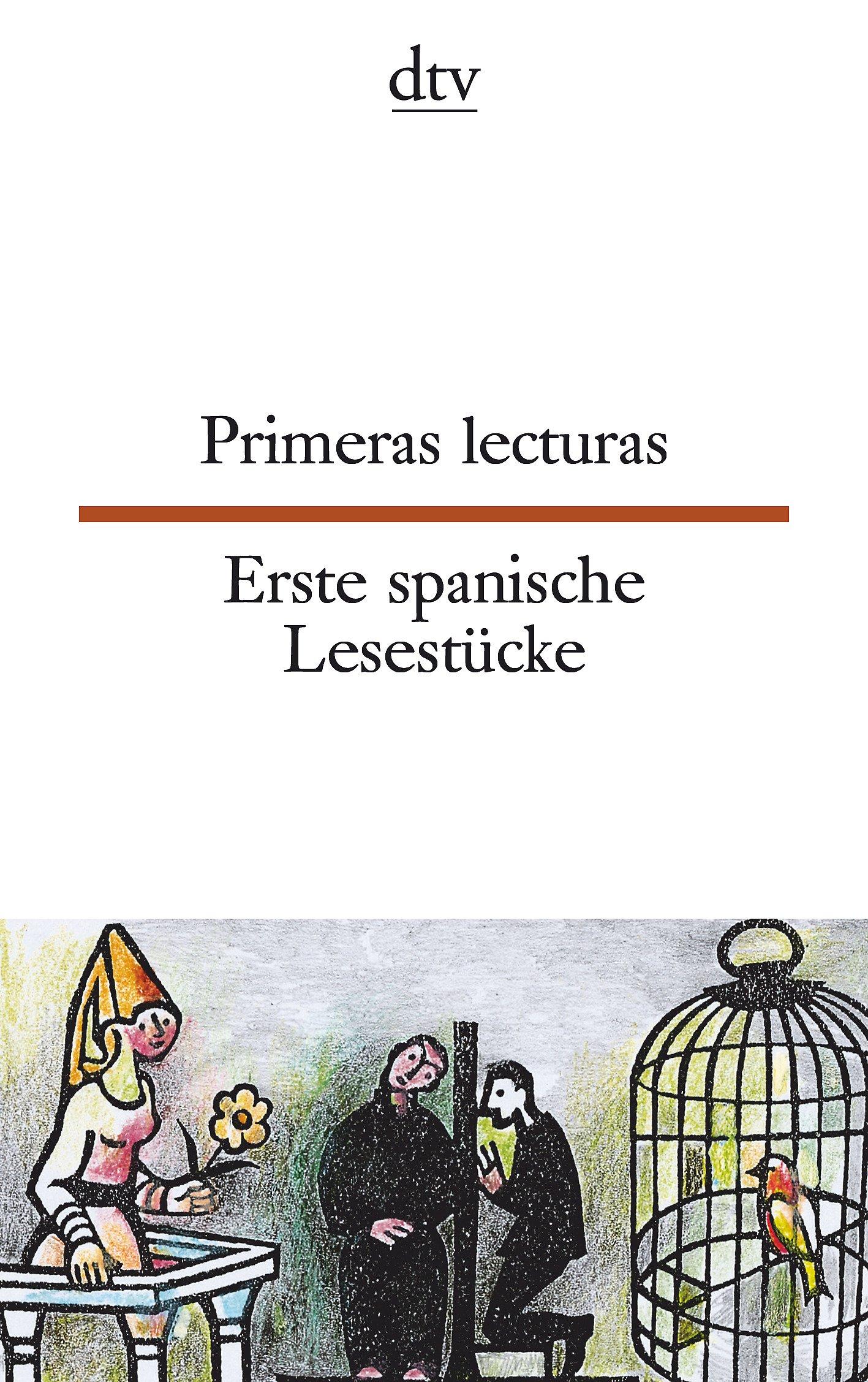 Primeras lecturas Erste spanische Lesestücke: Kinderreime, Sprichwörter, Gedichte, Aphorismen, Anekdoten, Schnurren (dtv zweisprachig)