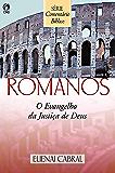 Comentário Bíblico Romanos: O Evangelho da Justiça de Deus