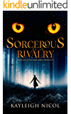 Sorcerous Rivalry (The Mage-Born Chronicles Book 1)
