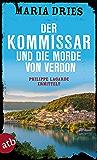 Der Kommissar und die Morde von Verdon: Philippe Lagarde ermittelt. Kriminalroman (Kommissar Philippe Lagarde 6) (German Edition)