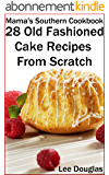 Mama's Southern Cookbook-28 Old Fashioned Cake Recipes From Scratch (English Edition)