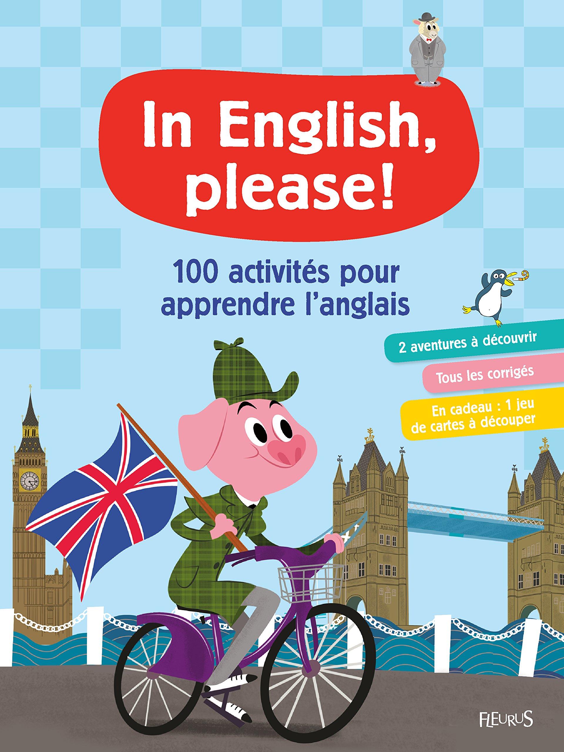 100 activités pour apprendre l'anglais Broché – 4 mai 2018 Juliette Saumande FLEURUS 2215138866 7-11 ans