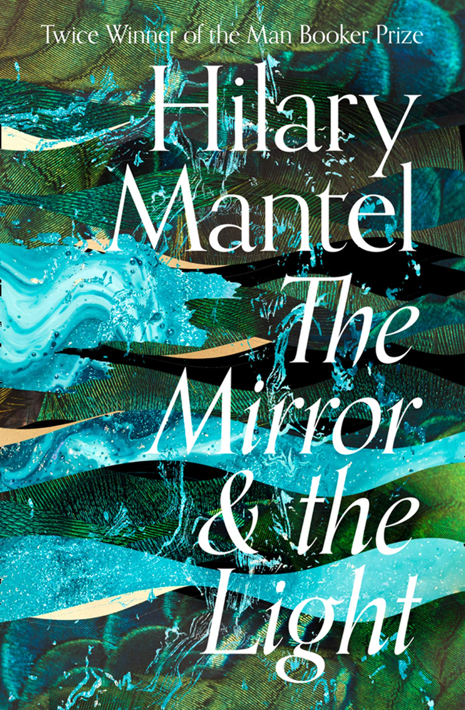 The Mirror And The Light  The Wolf Hall Trilogy 3