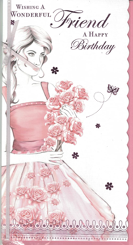 Friend Birthday Card Wishing A Wonderful Friend A Happy Birthday Lady Rosesslim Card Amazon Co Uk Garden Outdoors