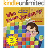 """""""Who Knows Jordan?"""": Encourages children to develop self-confidence and to love themselves.: (Children's Books, Bedtime Stories for Children, Picture Books for Kids)"""