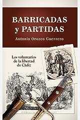 Barricadas y Partidas: Los Voluntarios de la Libertad de Cádiz (Spanish Edition) Kindle Edition