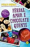 Férias, amor e chocolate quente