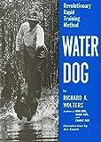 Water Dog: Revolutionary Rapid Training Method