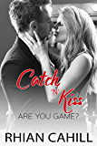 Catch'n'Kiss (Are You Game? Book 2)