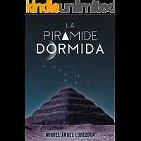 LA PIRÁMIDE DORMIDA