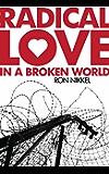 Radical Love in a Broken World