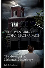 THE ADVENTURES OF OSSIAN MACBRÁDAIGH: THE MYSTERY OF THE MALCONTENT MISANTHROPE Kindle Edition