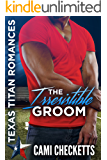 The Irresistible Groom: Texas Titan Romances: The Lost Ones (English Edition)