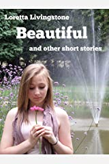 Beautiful: and other stories Kindle Edition