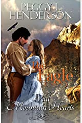The Eagle (Wild Mountain Hearts Book 2) Kindle Edition