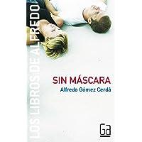 Sin máscara: 3 (Los libros de…)