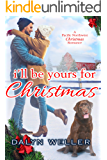 I'll Be Yours For Christmas: A Pacific Northwest Romance