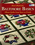 Mimi Dietrich's Baltimore Basics: Album Quilts from Start to Finish