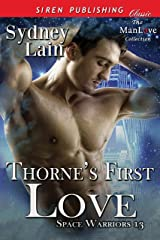 Thorne's First Love [Space Warriors 13] (Siren Publishing Classic ManLove) Kindle Edition