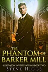 The Phantom of Barker Mill: Blue Moon Investigations New Adult Humorous Fantasy Adventure Series Book 2 Kindle Edition