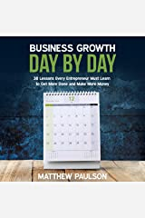 Business Growth Day by Day: 38 Lessons Every Entrepreneur Must Learn to Get More Done and Make More Money Audible Audiobook