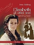 Elisabeth gli ultimi anni (Asburgo)