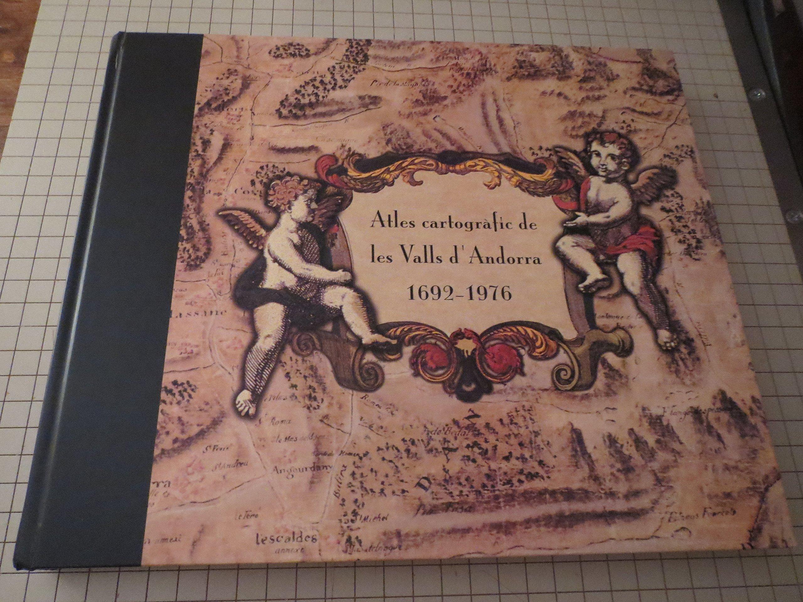 Atles cartogràfic de les valls d'Andorra, 1692-1976 (Catalan Edition)