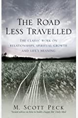 The Road Less Travelled: A New Psychology of Love, Traditional Values and Spiritual Growth (Classic Edition) Kindle Edition