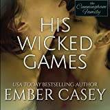 His Wicked Games: The Cunningham Family #1