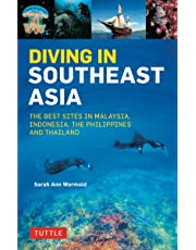 Diving in Southeast Asia: A Guide to the Best Sites in Indonesia, Malaysia, the Philippines and Thailand (Periplus Action Guides)