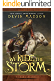 We Ride the Storm (The Reborn Empire Book 1) (English Edition)