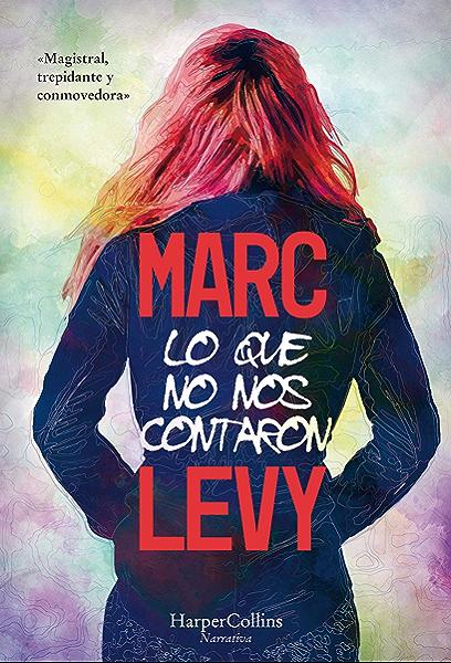 Lo que no nos contaron (HarperCollins) eBook: Levy, Marc, GONZÁLEZ-GALLARZA GRANIZO,ISABEL: Amazon.es: Tienda Kindle