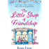 The Little Shop of Friendship: The most heartwarming tale of the summer about family, love and following your dreams