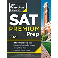 Princeton Review SAT Premium Prep, 2021: 8 Practice Tests + Review & Techniques + Online Tools (College Test Preparation)