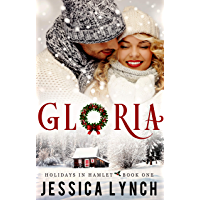 Gloria: a sweet, small town Christmas romance (Holidays in Hamlet Book 1)