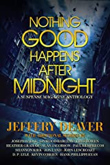 Nothing Good Happens After Midnight: A Suspense Magazine Anthology Kindle Edition