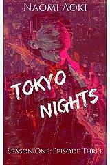Tokyo Nights: Episode Three (Tokyo Nights: Season One Book 3) Kindle Edition