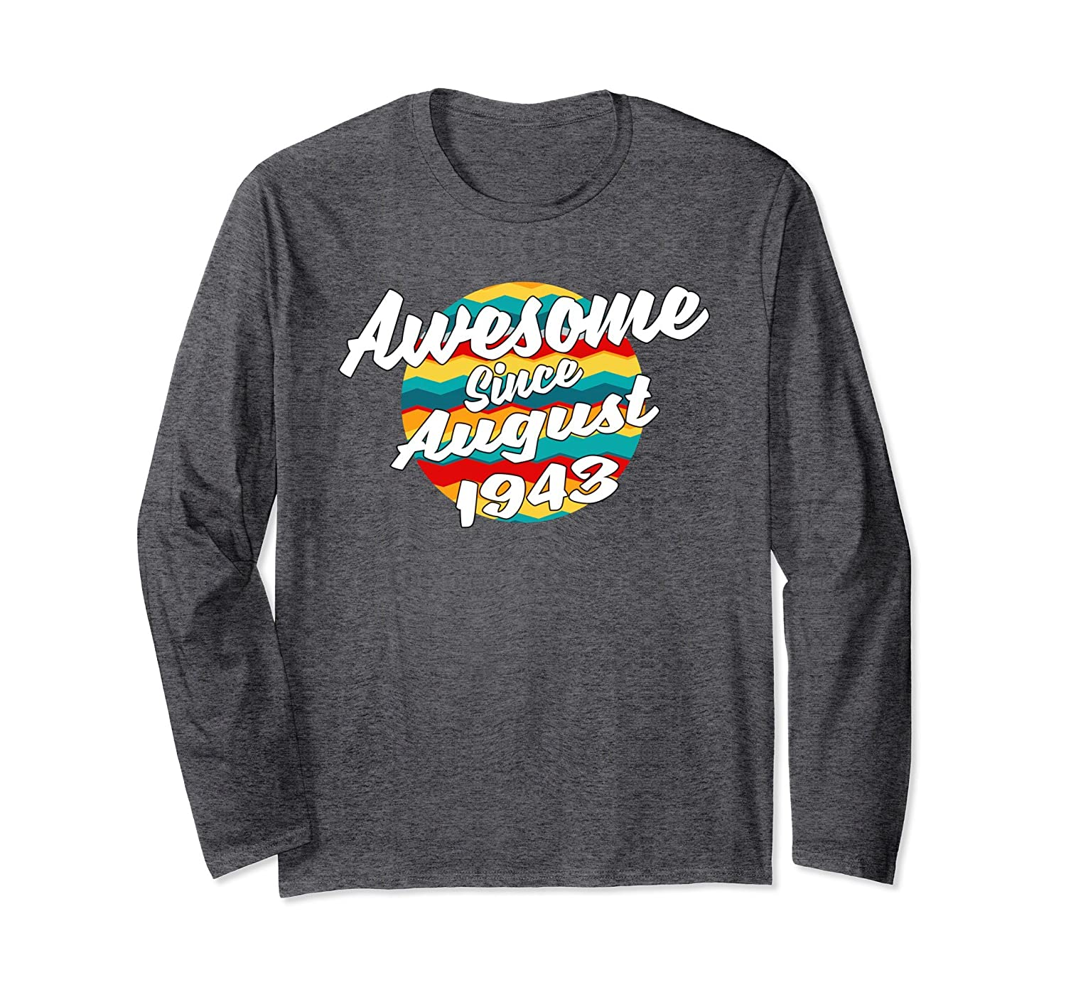 Awesome Since August 1943 Happy 75th Birthday Gift Tshirt-mt