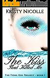 The Kiss That Killed Me: A Mermaid Romance (The Tidal Kiss Trilogy Book 1)