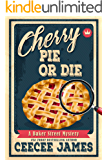 Cherry Pie Or Die (Baker Street Cozy Mysteries Book 1)