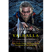 Assassin's Creed Valhalla Complete Guide And Walkthrough: Tips, Tricks, Cheats, Strategies To Get You Started In The…